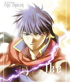 There should definitely be a fire emblem anime starring Ike. I'd watch it all day.