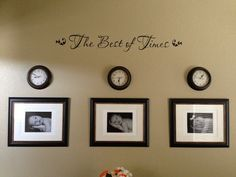 """The Best of Times"" Wall Vinyl with pictures of my kids and clocks that are frozen at their time of Birth ❤!"