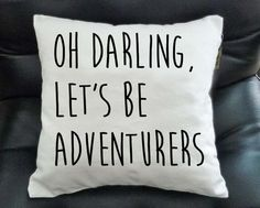oh darling let's be adventures Pillow case #case #iphonecase #samsunggalaxycase