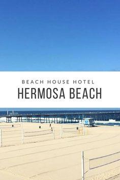 Beach House Hotel, Hermosa Beach, California, USA