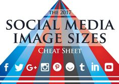 Social Media Image Cheat Sheet, 2017 Edition