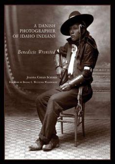 A Danish Photographer of Idaho Indians: Benedicte Wrensted - Joanna Cohan Scherer (Hardcover) [1st edition] (2006) - imusic.dk