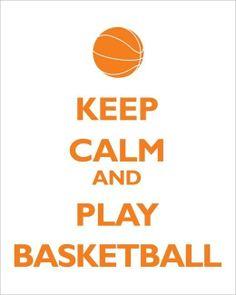 #Keep Calm and Play Basketball