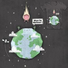 Nice to Meteor (T-shirt Design) a Simple Textured Illustration of the earth meeting a meteor. designed using a pun on phrase 'nice to meet ya' buy it here as a piece of clothing or print https://boney.threadless.com/