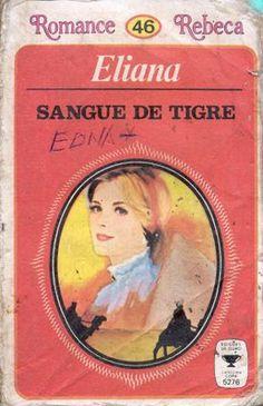Clube Do Romance De Amor, Romances Amorosa e Romance Rebeca Blog: Sangue de Tigre - Eliana - Clube do Romance de Amo...