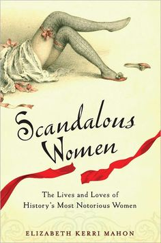 "Read ""Scandalous Women The Lives and Loves of History's Most Notorious Women"" by Elizabeth Kerri Mahon available from Rakuten Kobo. Throughout history women have caused wars, defied the rules, and brought men to their knees. The famous and the infamous. I Love Books, Great Books, Books To Read, My Books, Love Reading, Reading Lists, Book Lists, Ex Libris, Carl Sagan"