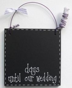 Wedding countdown chalkboard- we have 4 months and 11 days, where did the time go?!