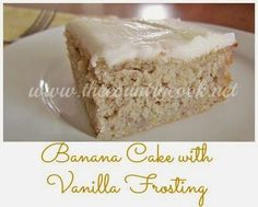 Banana Cake with Vanilla Frosting