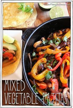 Mixed Vegetable Fajitas! A super fun, delicious and healthy meal that takes just 30 minutes, start to finish. #itdoesnttastelikechicken
