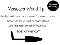 Mascara Wand Tip - Gently bend the mascara wand tip to make the mascara brush easier to control for those hard to reach places like the inner corner of your eye. So simple but works great!
