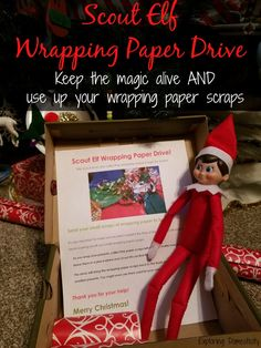Scout Elf Wrapping Paper Drive: Santa will reuse your wrapping paper scraps for little presents and stocking stuffers!