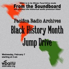 """On Wednesday, February 7 starting @ 3 am, WBAI is in Winter Fundraising mode throughout the month of February. This means that I have to be even more charming to convince the listening audience (that means you...yeah you) to donate to this institution of sound and wonderment. This week we will focus on the historical audio package from the Pacifica Radio Archives titled """"Black History Month Jump Drive"""".   #WBAI #PacificaRadio #AlwaysDifferent #NeverScared #Radical #History #Progressive"""