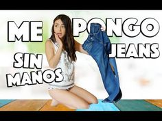 ME PONGO JEANS SIN USAR LAS MANOS - YouTube