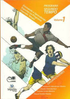 Ensinando a aprendendo esportes no Programa Segundo Tempo / organizadores, Amauri Aparecido Bássoli de Oliveira... [et al.]
