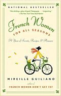 """I loved """"French Women Don't Get Fat"""" and """"French Women Don't Get Fat Cookbook"""" and I'm DYING to read this."""