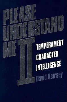 Please Understand Me II: Temperament, Character, Intelligence, David Keirsey. An excellent Myers-Briggs primer. I'm a huge believer in understanding personality types and how they affect your love, work, and worldview. This book does a great job of describing the types and their implications.