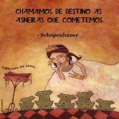 Coisas de Terê- Arthur Schopenhauer - 1788/1860 - Filósofo alemão.