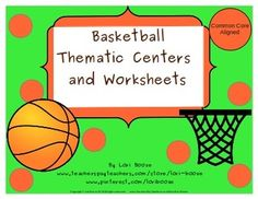 Basketball Thematic Centers and Worksheets***Common Core A
