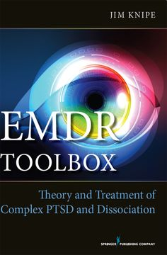 EMDR Toolbox: Theory and Treatment of Complex PTSD and Dissociation by James Knipe PhD - Springer Publishing Company Mental Therapy, Anxiety Therapy, Trauma Therapy, Therapy Tools, Therapy Ideas, Art Therapy, Music Therapy, Dissociation, Ptsd Awareness