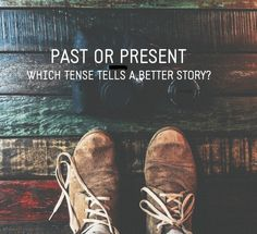 Past Or Present? Which Tense Tells A Better Story?   I always use present tense, especially when writing in First Person   @writingtaurus