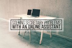 Online assistants relieve stress from a heavy workload. An established rapport with your online secretary will ensure more consistent full-time help.