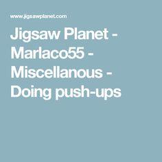 Jigsaw Planet - Marlaco55 - Miscellanous - Doing push-ups