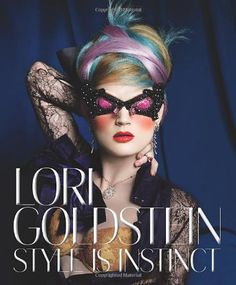 Lori Goldstein: Style Is Instinct by Lori Goldstein http://www.amazon.com/dp/0062113275/ref=cm_sw_r_pi_dp_GXIQtb19ZYDFXNBW