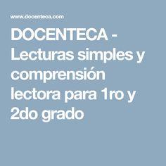 DOCENTECA - Lecturas simples y comprensión lectora para 1ro y 2do grado