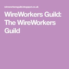 WireWorkers Guild: The WireWorkers Guild