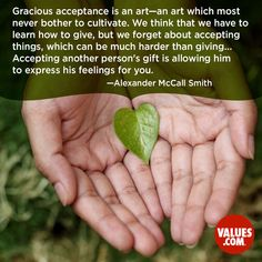 An inspirational quote by Alexander McCall Smith from Values.com
