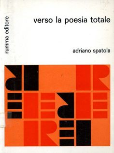 Adriano SpatolaVerso la poesia totaleRumma Editore, Salerno1969(via)