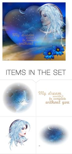 """My dreams wouldn't be complete without you"" by no-where-girl ❤ liked on Polyvore featuring art"