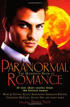 The Mammoth Book of Paranormal Romance Mammoth Books: Amazon.co.uk: Trisha Telep: Books