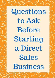 Questions to Ask Before Starting a Direct Sales Business - Living a Sunshine Life Social Media Marketing Business, Direct Marketing, Marketing Jobs, Sales And Marketing, Direct Sales Recruiting, Sales Recruitment, Direct Sales Tips, Network Marketing Tips, Questions To Ask