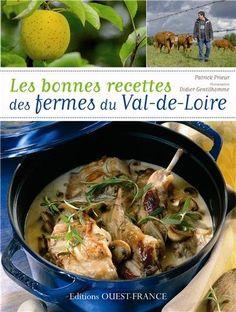 Les Bonnes Recettes Des Fermes Du Val de Loire Patrick Prieur