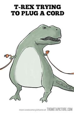 Life as a T-Rex is hard…