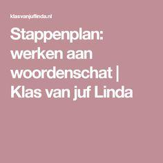 Stappenplan: werken aan woordenschat   Klas van juf Linda