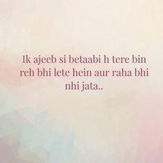 Miss u 😭😭😭😭 Ik ajeeb sì he Tere bin Reh bhi hein Aur raha nhi jata Love Quotes Poetry, Sad Love Quotes, Strong Quotes, Romantic Quotes, Classy Quotes, Shyari Quotes, Desi Quotes, True Quotes, Hindi Words