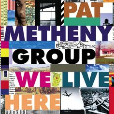 Pat Metheny Group's We Live Here