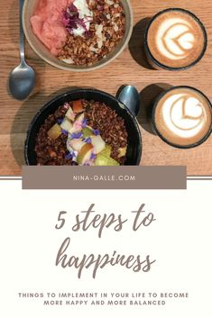 5 things to implement in your everyday life to feel more happy and balanced  nina-galle.com #happy #happiness #lifestyle #glücklichsein #stepbystep #howto 5 Things, Acai Bowl, Happiness, Feelings, Lifestyle, Breakfast, Happy, Food, Small Bakery
