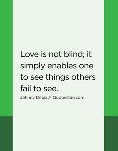 Love is not blind; it simply enables one to see things others fail to see. Mistake Quotes, Decision Quotes, Relationship Quotes, Life Quotes, Word Express, Face Everything And Rise, Value Quotes, Motivational Quotes, Inspirational Quotes