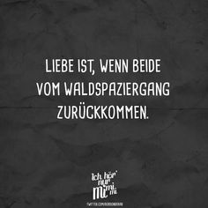 Liebe ist, wenn beide vom Waldspaziergang zurückkommen Visual Statements®️ Love is when both come back from the forest walk. Sayings / Quotes / Quotes / Ichhörnurmimimi / witty / funny / sarcasm / friendship / relationship / irony Funny Facts, Funny Jokes, Funny Quotes About Life, Life Quotes, Love Is When, Sarcasm Humor, Funny Messages, Retro Humor, Sarcastic Quotes