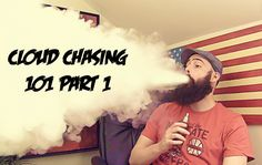 RIP TRIPPERS Cloud Chasing 101 Part 1 Remember smoking is dead, vaping is the future and the future is NOW!