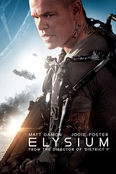 Elysium #Movie #Poster - Starring Matt Damon and Jodie Foster