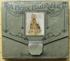 Beatrix Potter - edition & issue A Fierce Bad Rabbit 1906 Vintage Book Covers, Vintage Children's Books, Antique Books, Vintage Library, Beatrix Potter Illustrations, Somebunny Loves You, Beatrice Potter, Peter Rabbit And Friends, Beautiful Book Covers