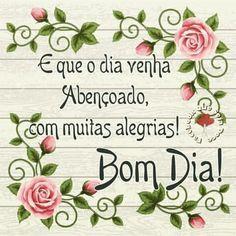 Dia bom à todos...!!!  #bomdia #quintafeira #abençoada #luz #especial #feliz #sorriso #alegria #paz #vidaparainspirar #muito #amor #afeto #instalike #instafrases #instaquote #fé