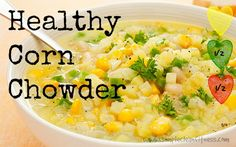 Healthy Corn Chowder - 21 Day Fix Recipes - Clean Eating Recipes Healthy Recipes - Dinner - Lunch  weight loss - 21 Day Fix Meals - www.simplecleanfitness.com