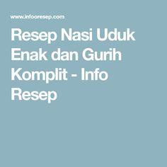 Resep Nasi Uduk Enak dan Gurih Komplit - Info Resep