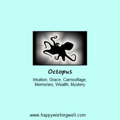Spirit of Octopus, a link to animal spirit page for Octopus spirit guide or totem animal at http://www.happywishingwell.com/madamhelga/octopus.html .