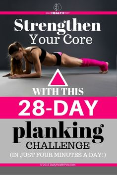 Strengthen Your Core with this 28-Day Planking Challenge (in Just FOUR Minutes a Day!) via @dailyhealthpost